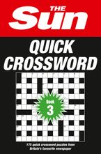 The Sun Quick Crossword Book 3: 175 quick crossword puzzles from Britain's favourite newspaper Paperback  by Sun, The