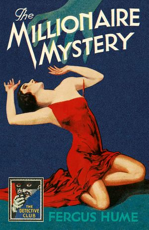 The Millionaire Mystery (Detective Club Crime Classics) book image