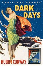 dark-days-and-much-darker-days-a-detective-story-club-christmas-annual-the-detective-club