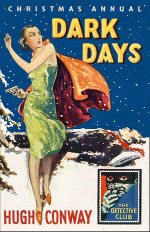 Dark Days and Much Darker Days: A Detective Story Club Christmas Annual (Detective Club Crime Classics) book image