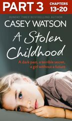A Stolen Childhood: Part 3 of 3: A dark past, a terrible secret, a girl without a future