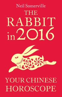 the-rabbit-in-2016-your-chinese-horoscope