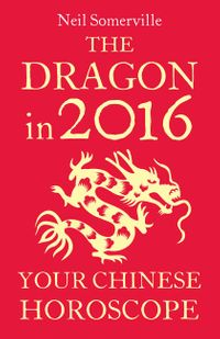 the-dragon-in-2016-your-chinese-horoscope