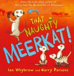 That Naughty Meerkat! Hardcover  by Ian Whybrow