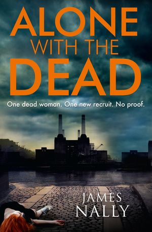 Alone with the Dead: A PC Donal Lynch Thriller book image