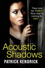 Acoustic Shadows Paperback  by Patrick Kendrick