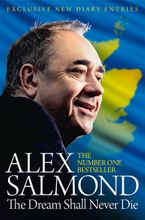 The Dream Shall Never Die Paperback  by Alex Salmond