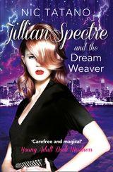 Jillian Spectre and the Dream Weaver (The Adventures of Jillian Spectre, Book 2)