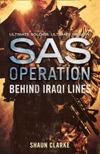 Behind Iraqi Lines (SAS Operation) Paperback  by Shaun Clarke