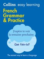 Easy Learning French Grammar and Practice: Trusted support for learning (Collins Easy Learning) Paperback  by Collins Dictionaries