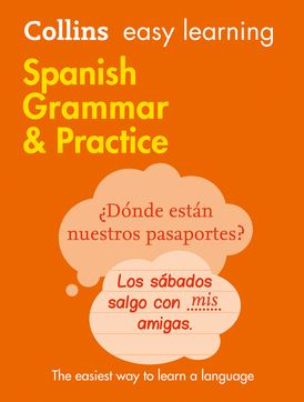 Easy Learning Spanish Grammar and Practice: Trusted support for learning (Collins Easy Learning)
