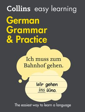 Easy Learning German Grammar and Practice: Trusted support for learning (Collins Easy Learning)