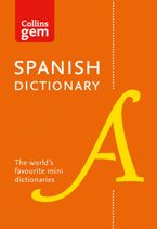 Collins Spanish Dictionary Gem Edition: 40,000 words and phrases in a mini format (Collins Gem) Paperback  by Collins Dictionaries