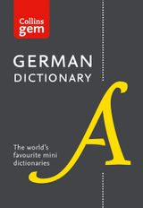 Collins German Dictionary Gem Edition: 40,000 words and phrases in a mini format (Collins Gem)