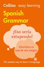 Easy Learning Spanish Grammar Paperback  by Collins Dictionaries