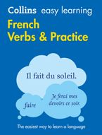 Easy Learning French Verbs and Practice: Trusted support for learning (Collins Easy Learning) Paperback  by Collins Dictionaries