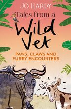 Tales from a Wild Vet: Paws, claws and furry encounters Paperback  by Jo Hardy
