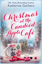 Christmas at the Candied Apple Café: HarperImpulse Contemporary Romance
