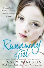 Runaway Girl: A beautiful girl. Trafficked for sex. Is there nowhere to hide? Paperback  by Casey Watson