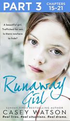 Runaway Girl: Part 3 of 3: A beautiful girl. Trafficked for sex. Is there nowhere to hide? eBook DGO by Casey Watson