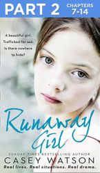 Runaway Girl: Part 2 of 3: A beautiful girl. Trafficked for sex. Is there nowhere to hide? eBook DGO by Casey Watson
