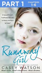 Runaway Girl: Part 1 of 3: A beautiful girl. Trafficked for sex. Is there nowhere to hide?