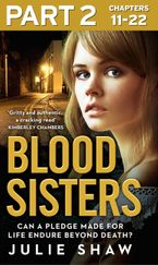 Blood Sisters: Part 2 of 3: Can a pledge made for life endure beyond death? eBook DGO by Julie Shaw
