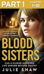 Blood Sisters: Part 1 of 3: Can a pledge made for life endure beyond death? eBook DGO by Julie Shaw