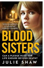 Blood Sisters: Can a pledge made for life endure beyond death? Paperback  by Julie Shaw