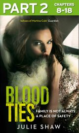 Blood Ties: Part 2 of 3: Family is not always a place of safety (Tales of the Notorious Hudson Family, Book 4)