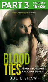 Blood Ties: Part 3 of 3: Family is not always a place of safety (Tales of the Notorious Hudson Family, Book 4)