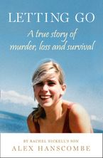 Letting Go: A true story of murder, loss and survival by Rachel Nickell's son
