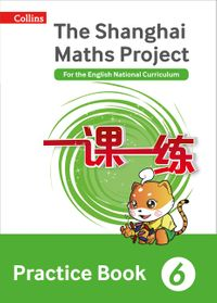 the-shanghai-maths-project-practice-book-year-6-for-the-english-national-curriculum-shanghai-maths