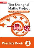 The Shanghai Maths Project Practice Book Year 8: For the English National Curriculum (Shanghai Maths) Paperback  by Professor Lianghuo Fan