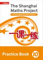 The Shanghai Maths Project Practice Book Year 10: For the English National Curriculum (Shanghai Maths) Paperback  by Professor Lianghuo Fan
