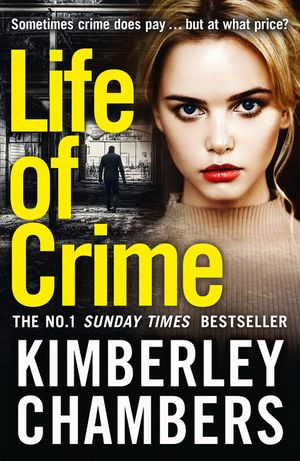 Life of Crime: The gripping No 1 Sunday Times bestseller book image