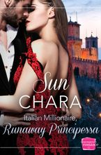 Italian Millionaire, Runaway Principessa: HarperImpulse Contemporary Romance Paperback  by Sun Chara