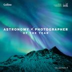 Astronomy Photographer of the Year: Collection 4 Hardcover  by Royal Observatory Greenwich