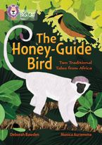 The Honey-Guide Bird: Two Traditional Tales from Africa: Band 12/Copper (Collins Big Cat) Paperback  by Deborah Bawden