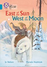 East of the Sun, West of the Moon: Band 13/Topaz (Collins Big Cat)