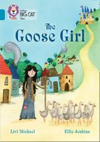 The Goose Girl: Band 13/Topaz (Collins Big Cat) Paperback  by Livi Michael