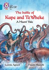 The battle of Kupe and Te Wheke: A Maori Tale: Band 13/Topaz (Collins Big Cat)
