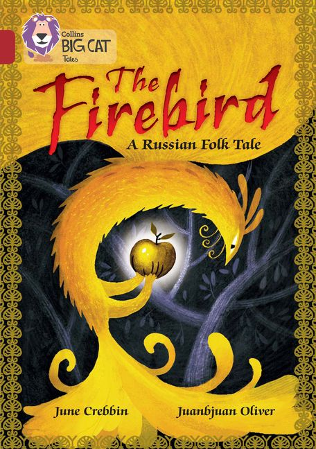 The Firebird: A Russian Folk Tale: Band 14/Ruby (Collins Big