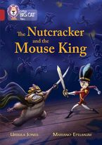 The Nutcracker and the Mouse King: Band 14/Ruby (Collins Big Cat)