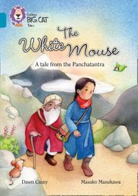 the-white-mouse-a-folk-tale-from-the-panchatantra-band-13topaz-collins-big-cat