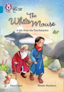 The White Mouse: A Folk Tale from The Panchatantra: Band 13/Topaz (Collins Big Cat)