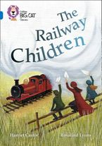 The Railway Children: Band 16/Sapphire (Collins Big Cat) Paperback  by Harriet Castor
