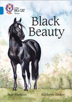 Black Beauty: Band 16/Sapphire (Collins Big Cat) Paperback  by Sue Purkiss