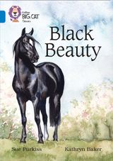 Black Beauty: Band 16/Sapphire (Collins Big Cat)