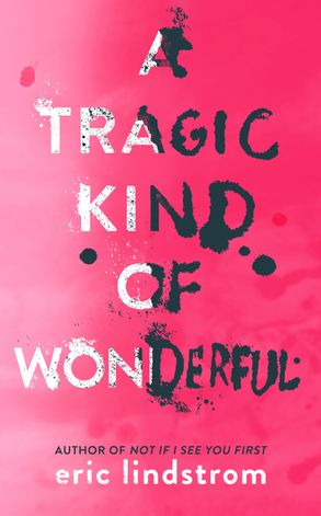 Cover image - A Tragic Kind of Wonderful